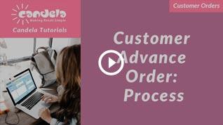 candela-customer advance order process